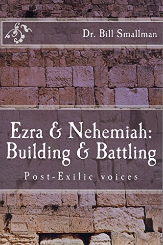 EZRA & NEHEMIAH: Building & Battling: Post-Exilic Voices (TRUSTpages) ()
