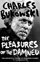 The Pleasures of the Damned: Selected Poems…