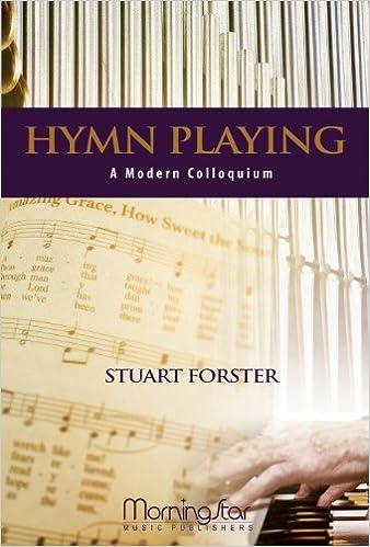 Hymn Playing A Modern Colloquium: Stuart Forster: 9780944529607