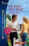 Mr. Right Next Door, Teresa Hill, 0373280777
