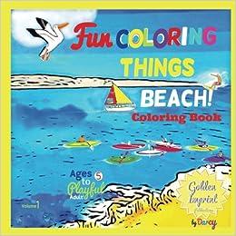 Beach Coloring Book: Fun Coloring Things (Beach Coloring Book ...