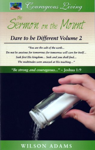 Read Online The Sermon on the Mount: Dare to be Different Volume 2, Courageous Living Books PDF