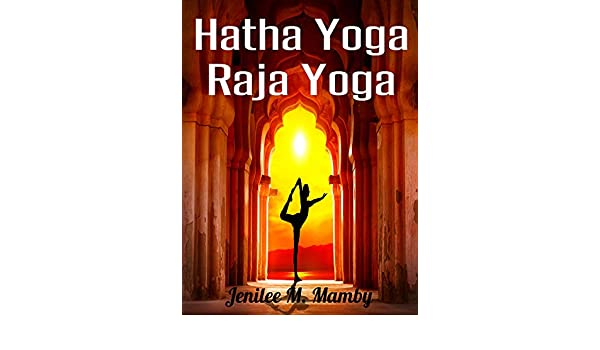 Hatha Yoga Raja Yoga (English Edition) eBook: Jenilee M ...