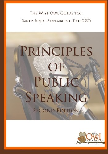The Wise Owl Guide To... Dantes Subject Standardized Test (DSST) Principles of Public Speaking (Second Edition)