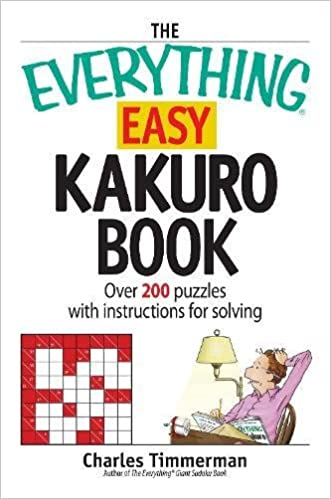Book The Everything Easy Kakuro Book: Over 200 puzzles with instructions for solving