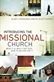 img - for Introducing the Missional Church: What It Is, Why It Matters, How to Become One (Allelon Missional Series) book / textbook / text book