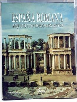 España romana : arquitectura romana en España: Amazon.es: Cuellar Lazaro, Juan: Libros