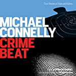 Crime Beat: Stories of Cops and Killers | Michael Connelly