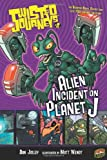 Alien Incident on Planet J, Dan Jolley, 0822588765