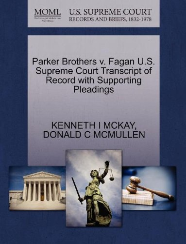 Parker Brothers v. Fagan U.S. Supreme Court Transcript of Record with Supporting Pleadings