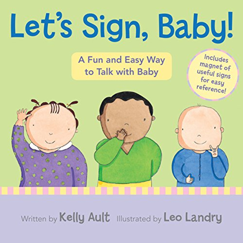 Let's Sign, Baby!: A Fun and Easy Way to Talk with Baby