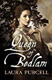 Queen of Bedlam, Laura Purcell, 1910183016