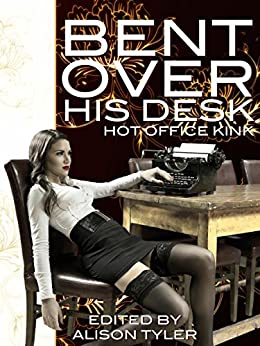 Bent Over His Desk Hot Office Kink Kindle edition by Alison