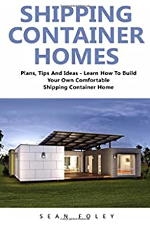 How to Build Shipping Container Homes With Plans (Plan Book): John ...