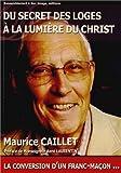 Du secret des loges à la lumière du Christ : La conversion d'un franc-maçon.