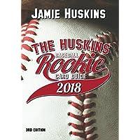 The Huskins Baseball Rookie Card Guide 2018