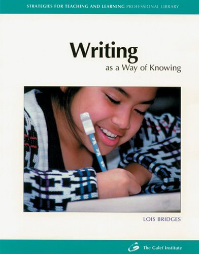 Writing as a Way of Knowing (Strategies for Teaching and Learning Professional Library) by Lois Bridges (1997-01-01)