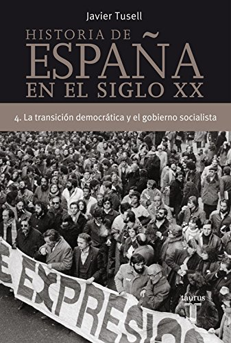 Historia de España en el siglo XX - 4: La Transición democrática y el gobierno socialista Pensamiento: Amazon.es: Tusell, Javier: Libros