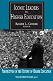 Iconic Leaders in Higher Education, , 1412818591