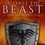 Against the Beast: A Terraunum Origins Novella | R. J. Batla