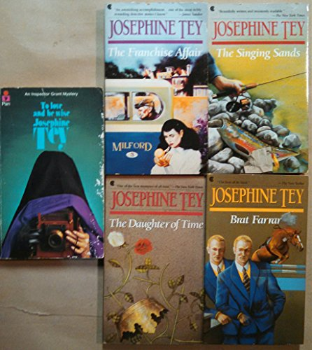 Josephine Tey Set: The Singing Sands, Miss Pym Disposes, To Love and Be Wise, Bratt Farrar, a Shilling for Candles (Josephine Tey To Love And Be Wise)