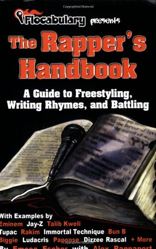The Rapper's Handbook: A Guide to Freestyling, Writing Rhymes, and Battling (by Flocabulary)