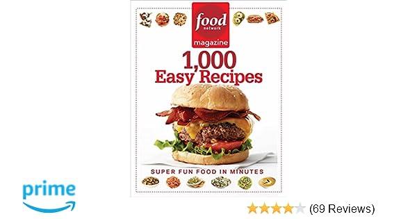 Food network magazine 1 000 easy recipes super fun food for every food network magazine 1 000 easy recipes super fun food for every day food network magazine 9781401310745 amazon books forumfinder Choice Image