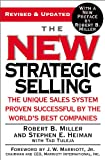 The New Strategic Selling: The Unique Sales System Proven Successful by the World's Best Companies, Robert B. Miller, Stephen E. Heiman, Tad Tuleja, 044669519X