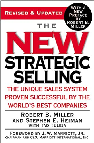 The New Strategic Selling: The Unique Sales System Proven Successful by the Worlds Best Companies: Amazon.es: Robert B. Miller, Stephen E. Heiman, ...