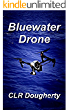 Bluewater Drone (Bluewater Thrillers Book 11)