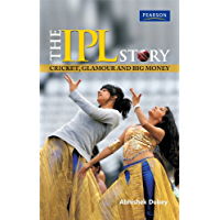 The IPL Story: Cricket, Glamour and Big Money