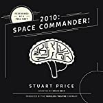 2010: Space Commander! | Stuart Price, The Wireless Theatre Company