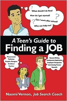 A Teen's Guide to Finding a Job by Vernon, Naomi ReNa (2013)