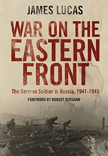 War on the Eastern Front: The German Soldier in Russia 1941–1945