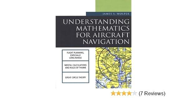 Understanding mathematics for aircraft navigation understanding understanding mathematics for aircraft navigation understanding aviation s james s wolper ebook amazon fandeluxe Images