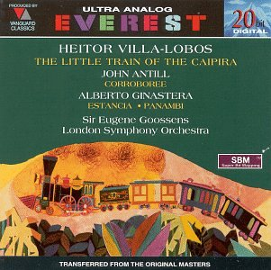 Villa Lobos: The Little Train of the Caipira / Antill: Corroboree / Ginastera: Estancia; Panambi (Piece Venezia 5)