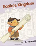 Eddie's Kingdom, D. B. Johnson, 0618562990