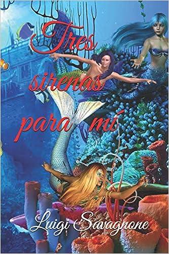 Tres sirenas para mí de Luigi Savagnone