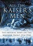 All the Kaiser's Men, Ian Passingham, 0750928816