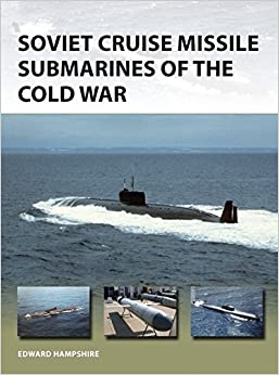 Book Soviet Cruise Missile Submarines of the Cold War (New Vanguard)