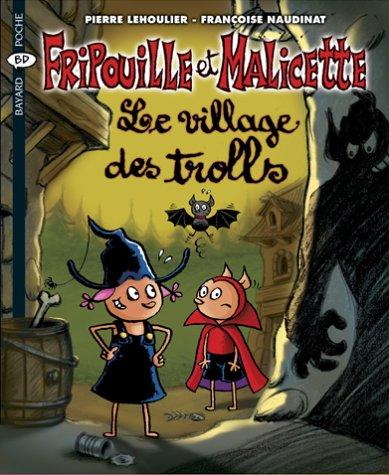 Fripouille et Malicette n° 5 Le village des trolls