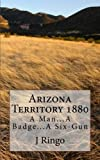 Arizona Territory 1880, J. Ringo, 1481174282