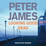 Looking Good Dead: DS Roy Grace Mystery, Book 2 | Peter James