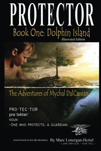 Protector: The Adventures of Mychal DalCassian: Book One: Dolphin Island (Volume 1)
