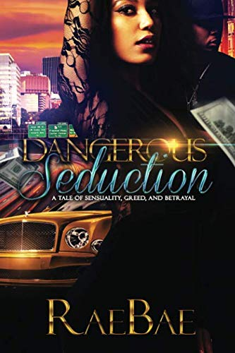 Books : Dangerous Seduction: A tale of sensuality, greed, and betrayal