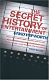 The Secret History of Entertainment, David Hepworth, 0007190115