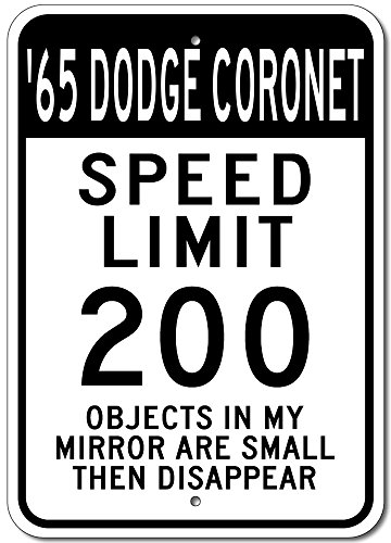 The Lizton Sign Shop 1965 65 Dodge Coronet Speed Limit 200 Aluminum Street Sign - 12