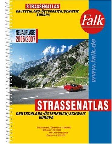 Falk Strassenatlas Deutschland/Österreich/Schweiz/Europa 2006/2007 (1:300 000/1:4,5 Mio.) mit Spiralbindung