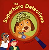 The Superhero Dectectives, Beth Engelman Berner and Jenna Riggs, 1581174284