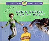 What Is God's Design for My Body?, Susan Horner, 0802409237